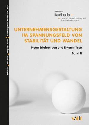 """Publikation """"Unternehmensgestaltung im Spannungsfeld von Stabilität und Wandel - Band II"""" von iafob deutschland"""